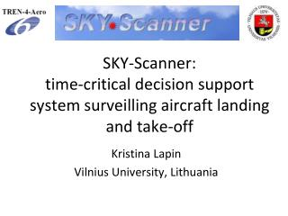SKY-Scanner: time-critical decision support system  surveilling  aircraft landing and take-off