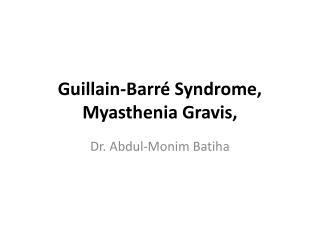 Guillain-Barr  Syndrome, Myasthenia Gravis,