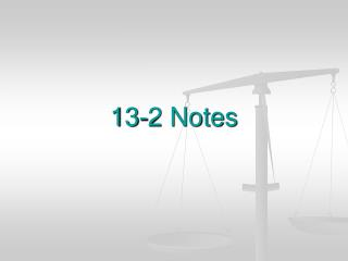 13-2 Notes