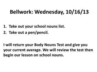 Bellwork: Wednesday, 10/16/13
