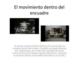 El movimiento dentro del encuadre