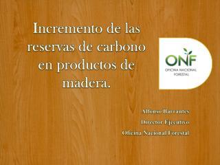 Incremento  de  las reservas  de  carbono  en  productos  de  madera .