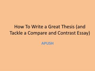 How To Write a Great Thesis (and Tackle a Compare and Contrast Essay)
