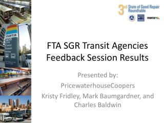 FTA SGR Transit Agencies Feedback Session Results