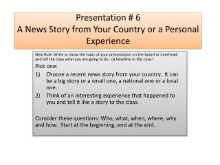 Presentation # 6 A News Story from Your Country or a Personal Experience