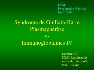 Syndrome de Guillain-Barr  Plasmaph r se vs Immunoglobulines IV