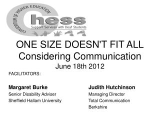 ONE SIZE DOESN'T FIT ALL Considering Communication June 18th 2012