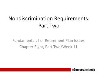 Nondiscrimination Requirements: Part Two