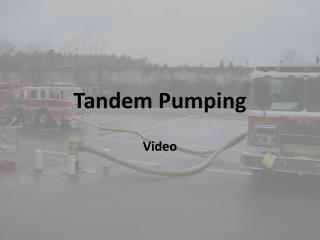 Tandem Pumping