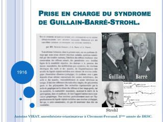 Prise en charge du syndrome de Guillain-Barr -Strohl.
