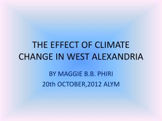 THE EFFECT OF CLIMATE CHANGE IN WEST ALEXANDRIA