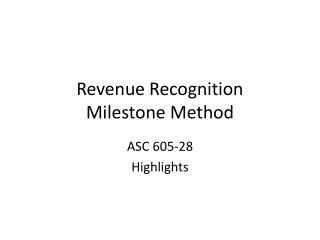 Revenue Recognition Milestone Method