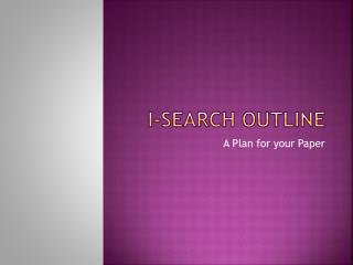 I-Search Outline