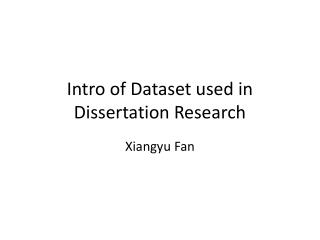 Intro of Dataset used in Dissertation Research