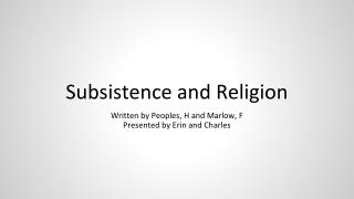 Subsistence and Religion