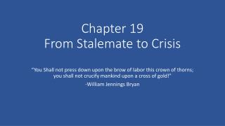 Chapter 19 From Stalemate to Crisis
