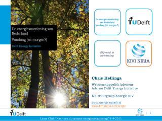 Chris  Hellinga Wetenschappelijk Adviseur Advisor Delft Energy  Initiative