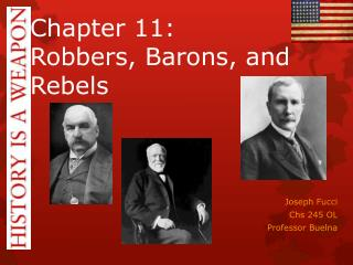 Chapter 11:  Robbers, Barons, and Rebels