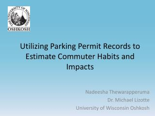 Utilizing Parking Permit Records to Estimate Commuter Habits and Impacts