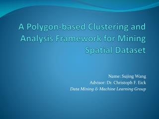 A Polygon-based Clustering and Analysis Framework for Mining Spatial Dataset