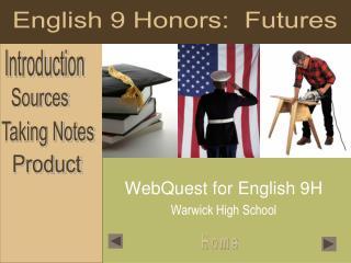 WebQuest  for English 9H Warwick High School