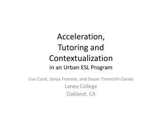 Acceleration,  Tutoring and  Contextualization  in an Urban ESL Program