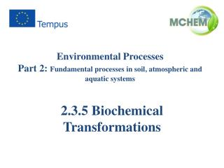 Environmental Processes Part 2:  Fundamental processes in soil, atmospheric and aquatic systems