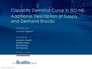Capacity  Demand Curve in  ISO-NE: Additional Description of Supply and Demand Shocks