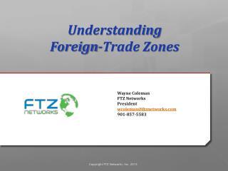 Wayne Coleman FTZ Networks President wcoleman@ftznetworks.com 901-857-5583