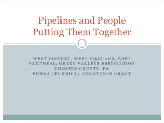 Pipelines and People Putting Them Together