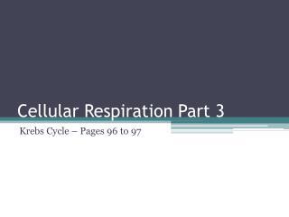 Cellular Respiration Part 3