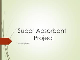 Super Absorbent 						Project