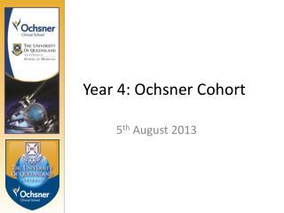 Year 4:  Ochsner  Cohort