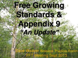 "Free Growing Standards & Appendix 9  ""An Update"""