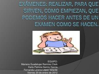 EQUIPO: Mariana Guadalupe Ramírez Clark Karla Patricia García  García