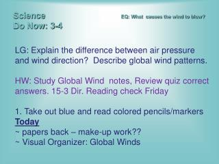 Science EQ: What  causes the wind to blow? Do Now: 3-4