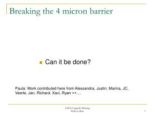 Breaking the 4 micron barrier