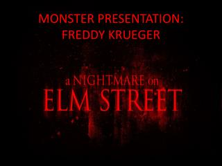 MONSTER PRESENTATION: FREDDY KRUEGER