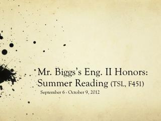 Mr .  B iggs's  Eng.  II Honors:  Summer Reading  (TSL, F451)