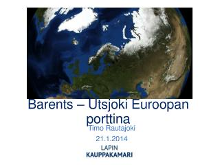 Barents  –  Utsjoki Euroopan porttina