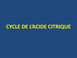 CYCLE DE L�ACIDE CITRIQUE
