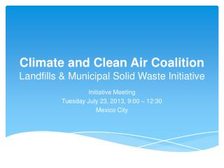 Climate and Clean Air Coalition Landfills & Municipal Solid Waste Initiative