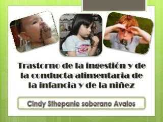 Trastorno de la ingestión y de la conducta alimentaria de la infancia y de la niñez