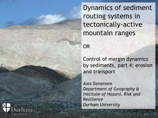 Dynamics of sediment routing systems in tectonically-active mountain ranges OR