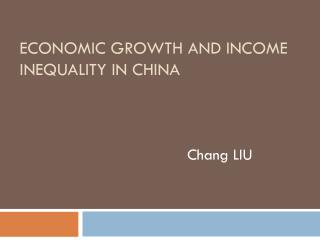 Economic Growth and Income Inequality in China
