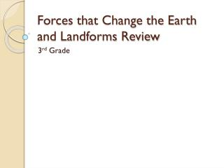 Forces that Change the Earth and Landforms Review