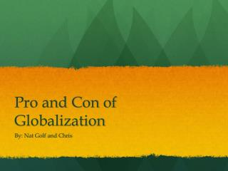Pro and Con of Globalization