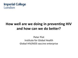 How well are we doing in preventing HIV and how can we do better?