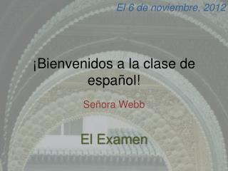 ¡ Bienvenidos  a la  clase  de  español !