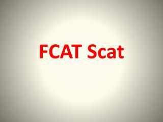FCAT Scat